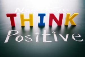 Think positive, do not negative